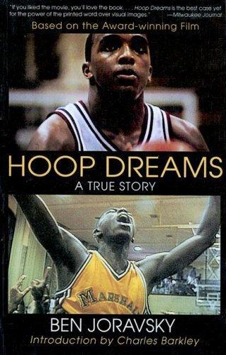Hoop Dreams: The True Story of Hardship and Triumph  by  Ben Joravsky
