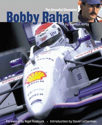 Bobby Rahal: The Graceful Champion Gordon Kirby