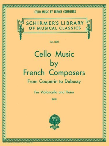 Cello Music French Composers: From Couperin to Debussy by Otto Deri