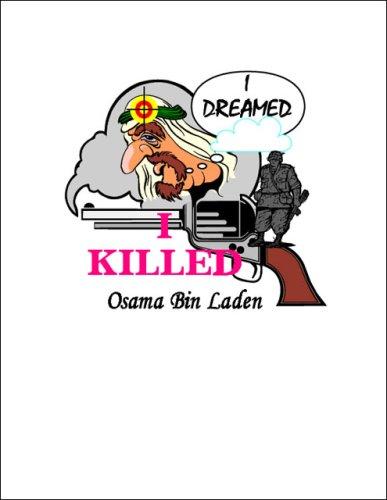 I Dreamed I Killed Osama Bin Laden David Payton