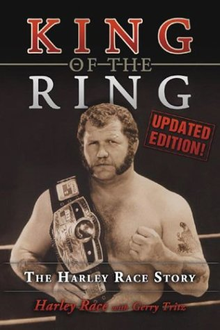 King of the Ring: The Harley Race Story Harley Race