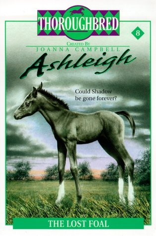 The Lost Foal (Thoroughbred: Ashleigh, #8) Joanna Campbell