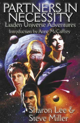 Partners In Necessity (Liaden Universe, #8-10)  by  Sharon Lee