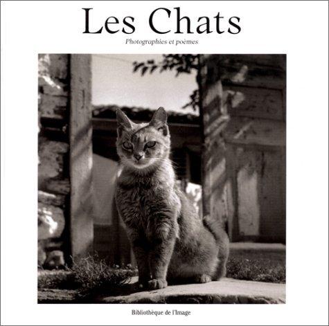 Les Chats: Photographies et poèmes  by  Collectif