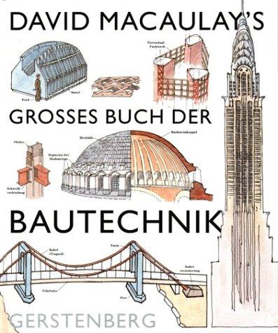 David Macauleys grosses Buch der Bautechnik.  by  David Macaulay