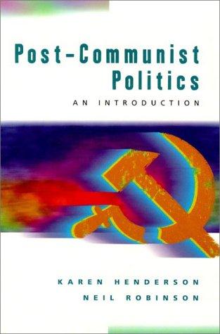Post-Communist Politics  by  Karen Henderson