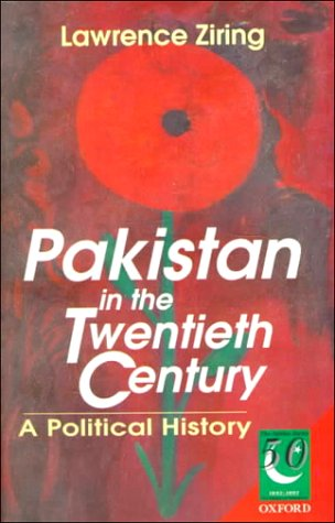 Pakistan in the Twentieth Century: A Political History Lawrence Ziring