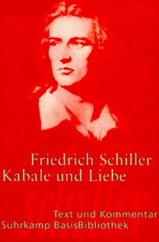 Kabale und Liebe (Suhrkamp BasisBibliothek, Nr. 10) Friedrich Schiller