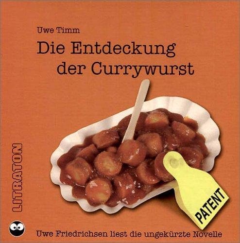 Die Entdeckung der Currywurst [Tonträger]  by  Uwe Timm