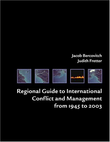 Regional Guide To International Conflict And Management From 1945 To 2003  by  Jacob Bercovitch