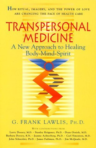 Transpersonal Medicine  by  G. Frank Lawlis