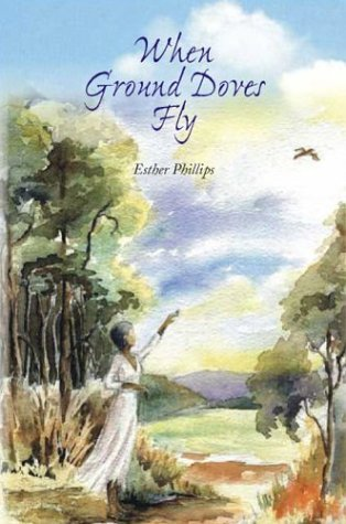 When Ground Doves Fly: Poems  by  Esther Phillips
