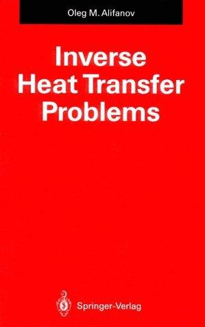 Inverse Heat Transfer Problems  by  O. M. Alifanov