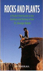 Rocks and plants: A pocket field guide to the geology and botany of the St. George Basin Eric     Hansen