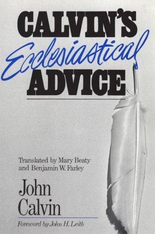 Ecclesiastical Advice John Calvin