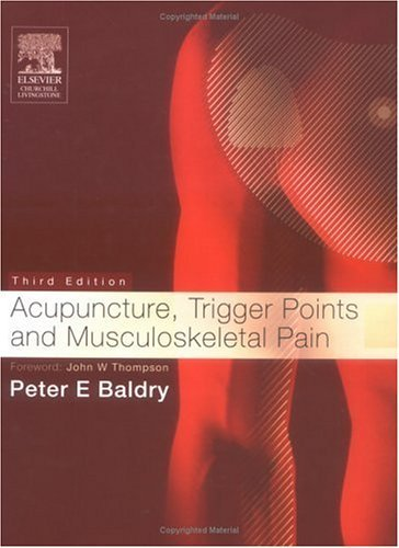 Acupuncture, Trigger Points and Musculoskeletal Pain  by  Peter Baldry