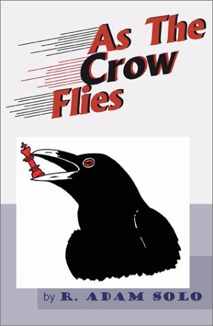 As the Crow Flies  by  R. Adam Solo
