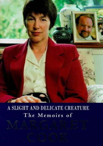 A Slight And Delicate Creature: The Memoirs Of Margaret Cook  by  Margaret Cook