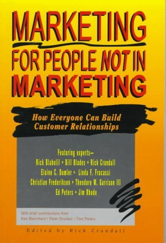 Marketing For People Not In Marketing: How Everyone Can Build Customer Relationships Monika Chovanec