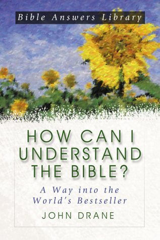 How Can I Understand The Bible: A Way Into The Worlds Bestseller  by  John William Drane