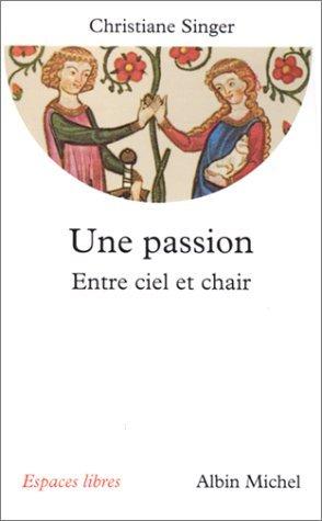 Une passion Christiane Singer
