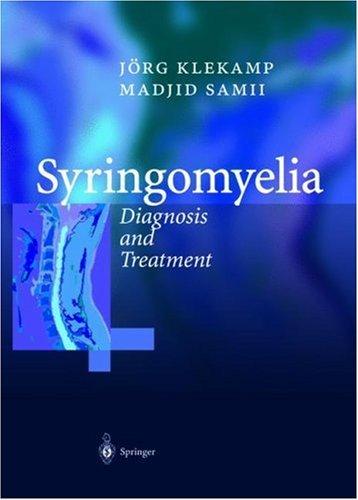 Syringomyelia: Diagnosis And Treatment  by  Jörg Klekamp