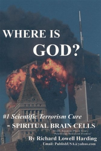 Where Is God?: Scientific Millennium Discovery of Spiritual Brain Cells  by  Richard L. Harding