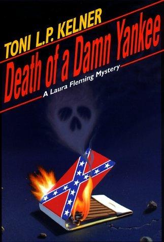 Death of a Damn Yankee (Laura Fleming, #6) Toni L.P. Kelner