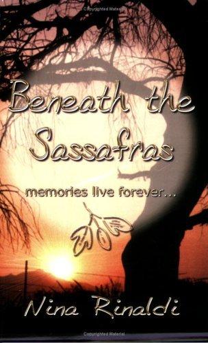 Beneath the Sassafras Nina Rinaldi