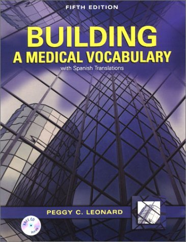 Building A Medical Vocabulary: With Spanish Translations Peggy C. Leonard