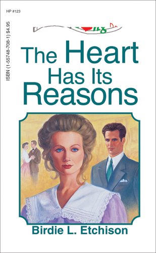 The Heart Has Its Reasons (Heartsong Presents #123)  by  Birdie L. Etchison