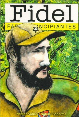 Fidel Para Principiantes  by  Néstor Kohan