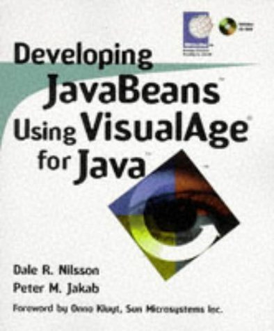 Developing JavaBeans Using VisualAge for Java [With Contains Java Code, Javabean Components, VisualAge]  by  Dale R. Nilsson