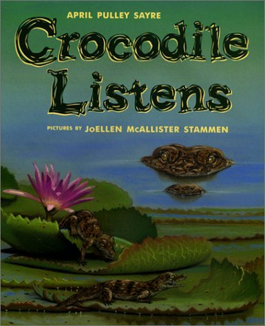 Crocodile Listens April Pulley Sayre