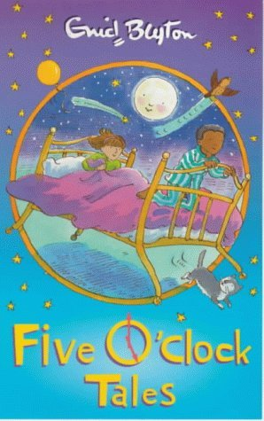 Five OClock Tales  by  Enid Blyton