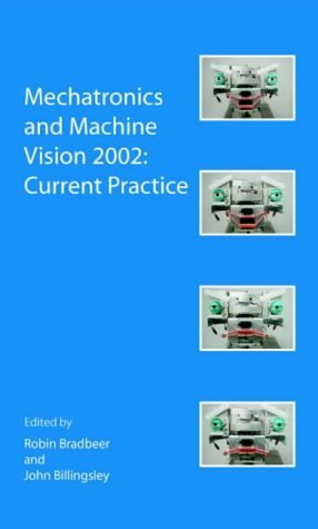 Mechatronics and Machine Vision 2002: Current Practice  by  Brook Emery