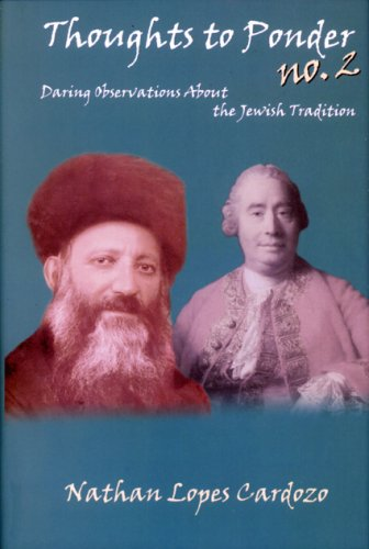 Thoughts to Ponder No. 2: Daring Observations about the Jewish Tradition  by  Nathan T. Lopes Cardozo