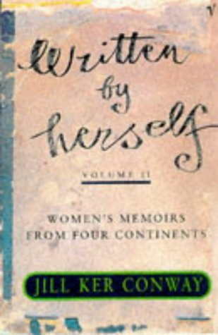 Written By Herself. Womens Memoirs From Britain, Africa, Asia, And The United States  by  Jill Ker Conway
