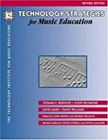 Technology Strategies For Music Education  by  Thomas E. Rudolph