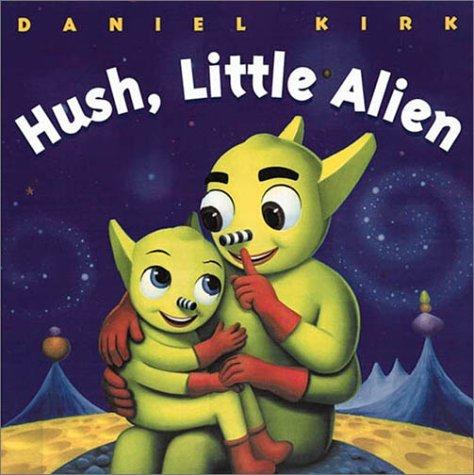 Hush, Little Alien (Board Book) Daniel Kirk