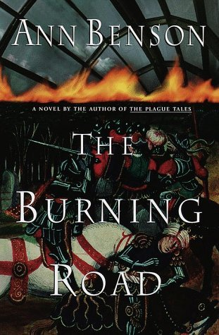 The Burning Road (The Plague Tales, #2)  by  Ann Benson
