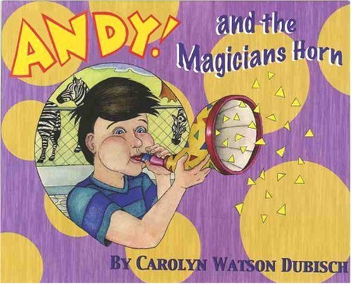 Andy! And The Magicians Horn Carolyn Watson Dubisch