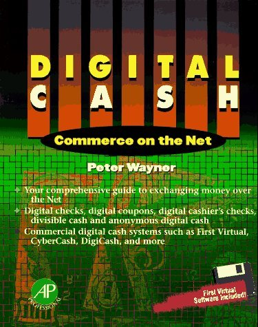 Digital Cash: Commerce on the Net  by  Peter Wayner