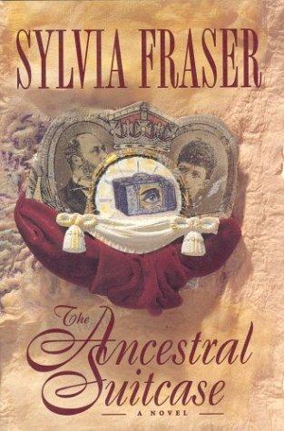 The Ancestral Suitcase Sylvia Fraser