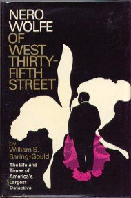 Nero Wolfe Of West Thirty Fifth Street: The Life And Times Of Americas Largest Private Detective William S. Baring-Gould