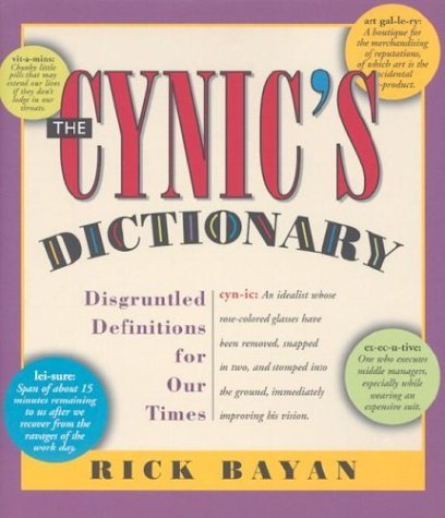 Cynics Dictionary  by  Richard Bayan