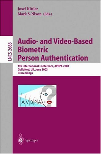 Audio-And Video-Based Biometrie Person Authentication: 4th International Conference, Avbpa 2003, Guildford, UK, June 9-11, 2003, Proceedings  by  Josef Kittler
