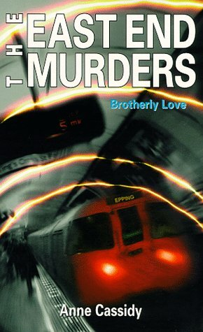 Brotherly Love (East End Murders, #5) Anne Cassidy