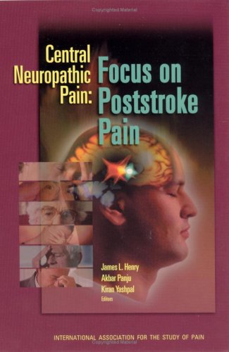 Central Neuropathic Pain: Focus on Poststroke Pain  by  James L. Henry