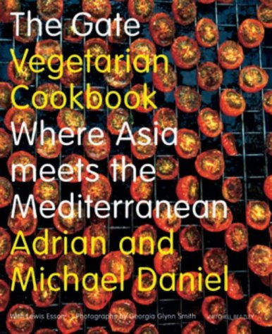 The Gate Vegetarian Cookbook: Where Asia meets the Mediterranean Adrian Daniel